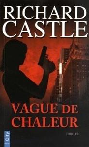 Richard Castle - Nikki Heat  : Vague de chaleur.