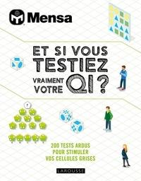 Richard Cater - Et si vous testiez vraiment votre QI ? - 200 tests ardus pour stimuler vos cellules grises.