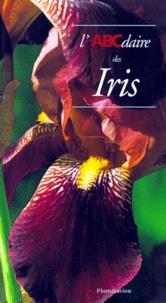 Richard Cayeux et Philippe Bonduel - L'ABCdaire des Iris.
