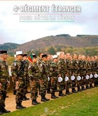 Richard Charpentier - 4e régiment Etranger - Pour bâtir la légion.