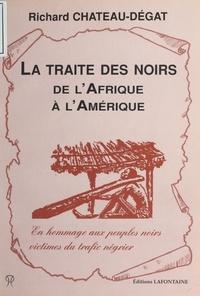 Richard Château-Degat - La Traite des noirs de l'Afrique à l'Amérique - En hommage aux peuples noirs victimes du trafic négrier.