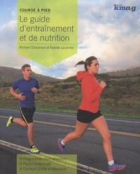 Richard Chouinard - Course à pied : Le guide d'entrainement et de nutrition.