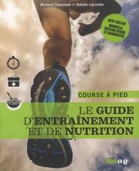 Richard Chouinard et Natalie Lacombe - Course à pied - Le guide d'entraînement et de nutrition.