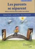 Richard Cloutier et Lorraine Filion - Les parents se séparent - Mieux vivre la crise et aider son enfant.