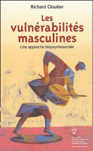 Richard Cloutier - Les vulnérabilités masculines - Une approche biopsychosociale.