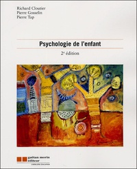 Richard Cloutier et Pierre Gosselin - Psychologie de l'enfant.