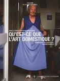 Richard Conte et Sandrine Morsillo - Qu'est-ce que l'art domestique ?.