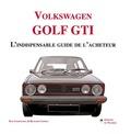 Richard Copping - Volkswagen Golf GTI - L'indispensable guide de l'acheteur.