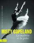 Richard Corman - Misty Copeland - La maîtrise et la grâce.