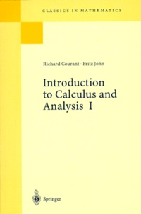 Richard Courant et John Fritz - Introduction to Calculus and Analysis - Tome 1.