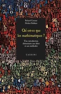 Richard Courant et Herbert Robbins - Qu'est-ce que les mathématiques ? - Une introduction élémentaire aux idées et aux méthodes.