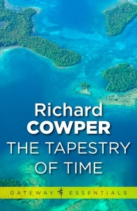 Richard Cowper - A Tapestry of Time.