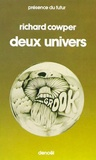 Richard Cowper - Deux univers.