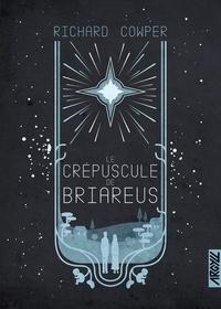Richard Cowper - Le crépuscule de Briareus.