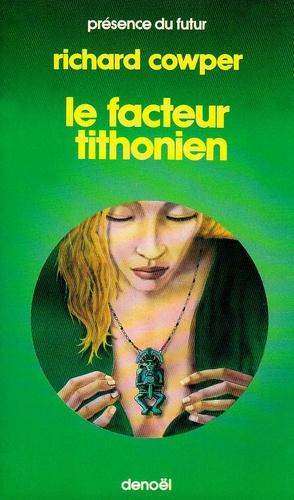 Richard Cowper - Le Facteur tithonien.
