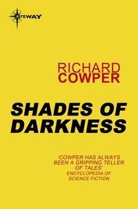 Richard Cowper - Shades of Darkness.
