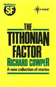 Richard Cowper - The Tithonian Factor.