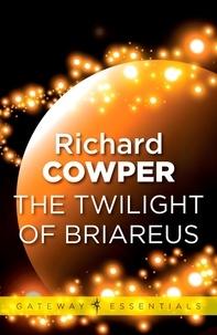 Richard Cowper - The Twilight of Briareus.