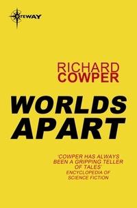 Richard Cowper - Worlds Apart.