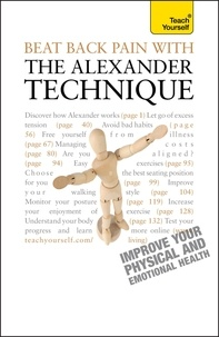 Richard Craze - Beat Back Pain with the Alexander Technique - A no-nonsense guide to overcoming back pain and improving overall wellbeing.