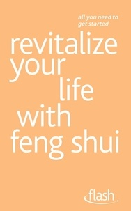 Richard Craze et Roni Jay - Revitalize Your Life with Feng Shui: Flash.