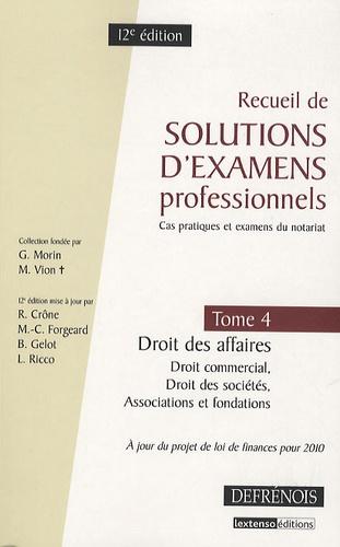 Richard Crône et Marie-Cécile Forgeard - Recueil de solutions d'examens professionnels - Tome 4, Droit des affaires, Droit commercial, Droit des sociétés, Associations et fondations.