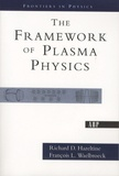Richard-D Hazeltine et François-L Waelbroeck - The Framework of Plasma Physics.