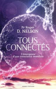 Richard-D Nelson - Tous connectés - L'émergence d'une conscience mondiale.