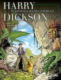 Richard-D Nolane et Olivier Roman - Harry Dickson Tome 11 : Le semeur d'angoisse.