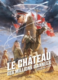 Richard D. Nolane et Zeljko Vladetic - Le château des millions d'années Tome 1 : L'Héritage des Ancêtres.