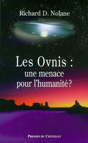 Richard-D Nolane - Les ovnis, une menace pour l'humanité.