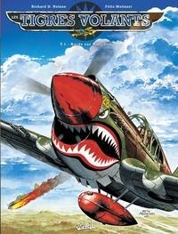 Richard D. Nolane et Félix Molinari - Les Tigres Volants Tome 1 : Raids sur Rangoon.