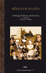 Richard D. Nolane et Ferjault Jacky - Rêves de Razès - Anthologie de nouvelles sur Rennes-le-Château.