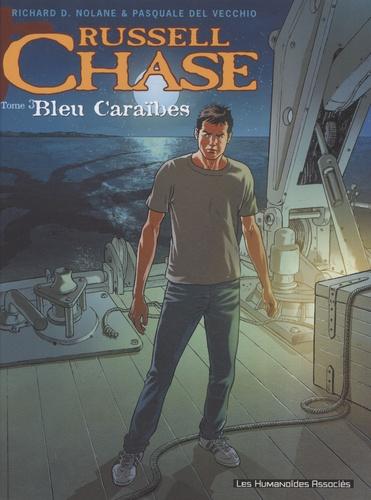 Richard D. Nolane - Russell Chase Tome 3 : Bleu Caraïbes.