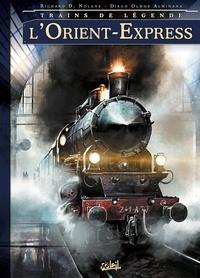 Richard D. Nolane et Diego Olmos Alminana - Trains de légende Tome 1 : L'Orient-Express.
