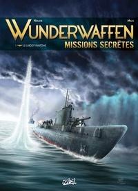 Richard D.Nolane - Wunderwaffen Missions secrètes T01 - Le U-boot fantôme.