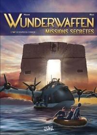 Richard D. Nolane et Milorad Vicanovic-Maza - Wunderwaffen missions secrètes Tome 2 : Le Souffle du Condor.