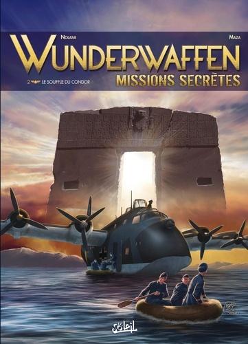 Wunderwaffen missions secrètes Tome 2 Le Souffle du Condor