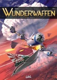 Richard D. Nolane - Wunderwaffen Tome 13 : Tokyo, Bombe A.