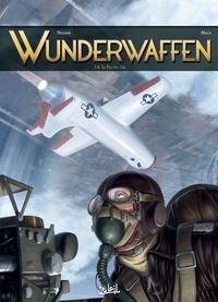 Richard D. Nolane et Milorad Vicanovic-Maza - Wunderwaffen Tome 14 : Le feu du ciel.