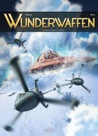 Richard D. Nolane et Milorad Vicanovic-Maza - Wunderwaffen Tome 16 : Cette guerre est nôtre !.
