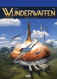 Richard D. Nolane et Milorad Vicanovic-Maza - Wunderwaffen Tome 18 : Entre la vie et la mort.