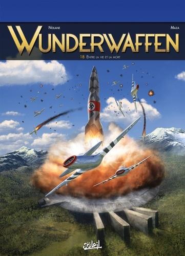 Wunderwaffen Tome 18 Entre la vie et la mort