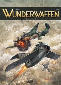 Richard D. Nolane et Milorad Vicanovic-Maza - Wunderwaffen Tome 2 : Aux portes de l'Enfer.
