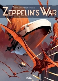 Ebooks rar télécharger Zeppelin's War Tome 3 9782302071520 en francais par Richard D. Nolane, Vicenç Villagrasa