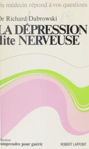 Richard Dabrowski et Carlo Wieland - La dépression dite nerveuse.