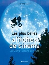 Richard Dacre - Les plus belles affiches de cinéma - Une autre histoire du 7e art.