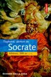Richard Dalla Rosa - TISPHONE, DEMON DE SOCRATE. - Athènes, 399 avant J-C.