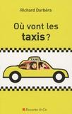 Richard Darbéra - Où vont les taxis ?.