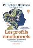 Richard Davidson - Les profils émotionnels - Apprendre à les connaître et mieux vivre avec.